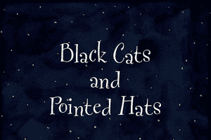 Black Cats and Pointed Hats 0