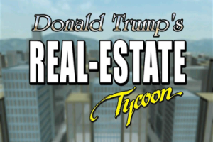 Donald Trump's Real Estate Tycoon! 0