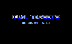 Dual Targets: The 4th Unit Act.3 0