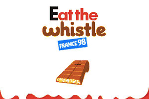 Eat the Whistle 1