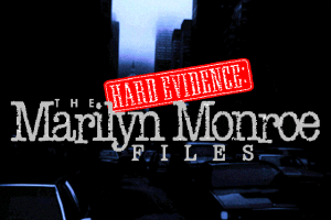 Hard Evidence: The Marilyn Monroe Files 0