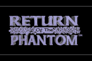 Return of the Phantom 0