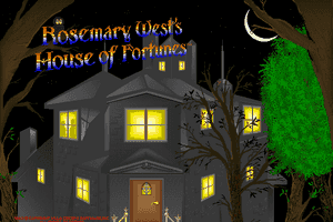 Rosemary West's House of Fortunes 0