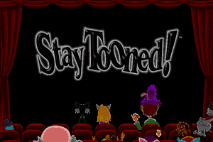 Stay Tooned! 0