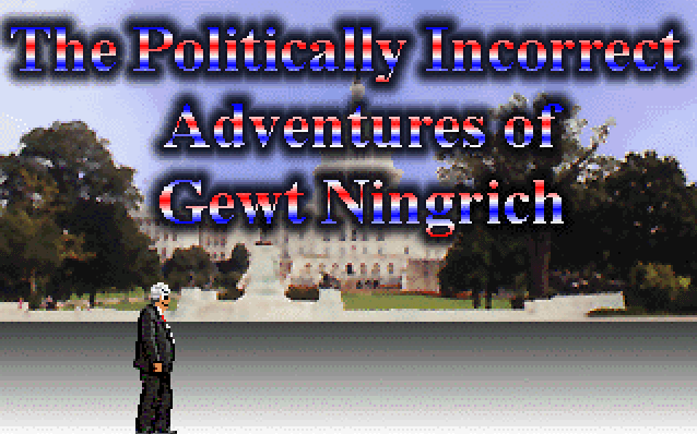 The Politically Incorrect Adventures of Gewt Ningrich 0