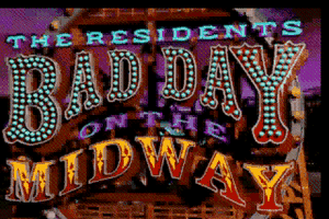 The Residents' Bad Day on the Midway 1