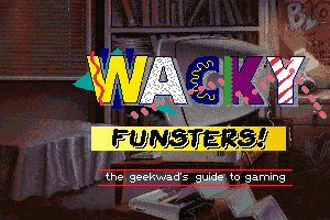 Wacky Funsters! The Geekwad's Guide to Gaming 4